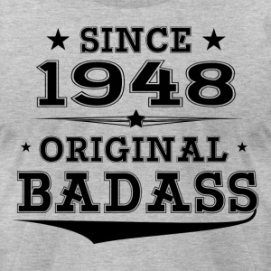 ORIGINAL BADASS SINCE 1948 T-Shirts - Men's T-Shirt by American Apparel
