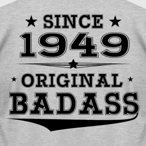 ORIGINAL BADASS SINCE 1949 T-Shirts - Men's T-Shirt by American Apparel