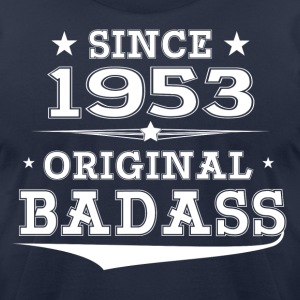 ORIGINAL BADASS SINCE 1953 T-Shirts - Men's T-Shirt by American Apparel