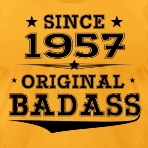 ORIGINAL BADASS SINCE 1957 T-Shirts - Men's T-Shirt by American Apparel
