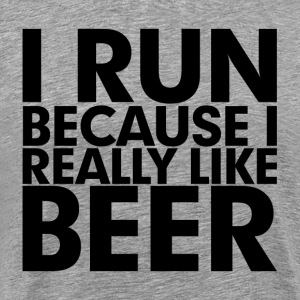 I Run Because I Really Like Beer T-Shirts - Men's Premium T-Shirt