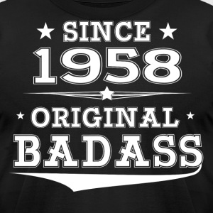 ORIGINAL BADASS SINCE 1958 T-Shirts - Men's T-Shirt by American Apparel