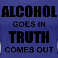 Alcohol & Truth Women's T-Shirts