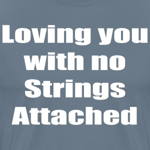 loving with no strings T-Shirts - Men's Premium T-Shirt