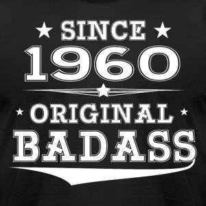ORIGINAL BADASS SINCE 1960 T-Shirts - Men's T-Shirt by American Apparel