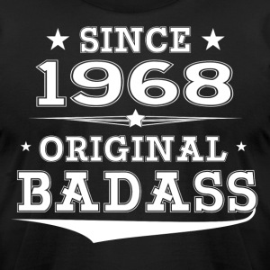 ORIGINAL BADASS SINCE 1968 T-Shirts - Men's T-Shirt by American Apparel