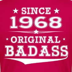 ORIGINAL BADASS SINCE 1968 Women's T-Shirts