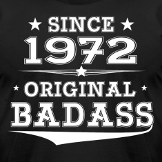 ORIGINAL BADASS SINCE 1972 T-Shirts