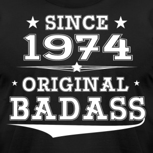 ORIGINAL BADASS SINCE 1974 T-Shirts - Men's T-Shirt by American Apparel
