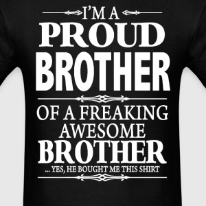 I'm A Proud Sister Of A Freaking Awesome Brother - Men's T-Shirt
