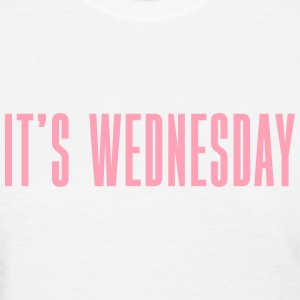 It's Wednesday - Women's T-Shirt