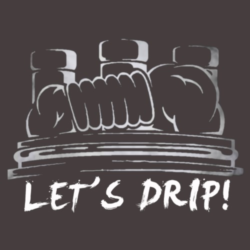 LET'S DRIP