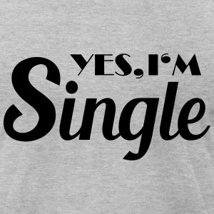 Yes, I'm single T-Shirts - Men's T-Shirt by American Apparel