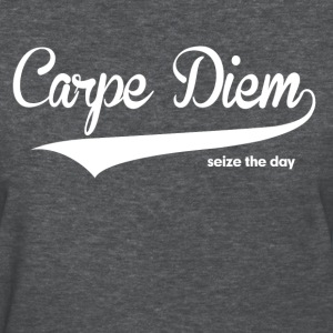 Carpe Diem Seize the Day Quote Women's T-Shirts - Women's T-Shirt