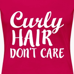 Curly Hair Don't Care funny shirt