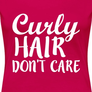 Curly Hair Don't Care funny shirt - Women's Premium T-Shirt