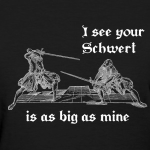 Schwert is as big as mine women's white print - Women's T-Shirt