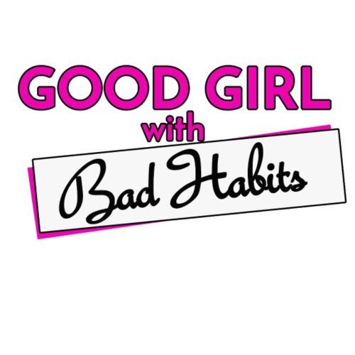 good-girl-bad-habits