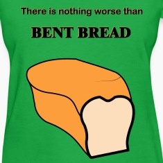 Nothing worse than bent bread