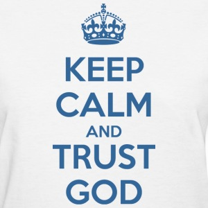 Keep Calm and Trust God T-shirts - T-shirt pour femmes