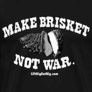 Design ~ Make Brisket, Not War
