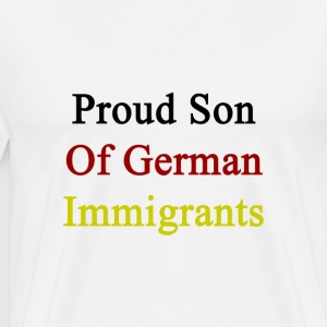 proud_son_of_german_immigrants T-Shirts - Men's Premium T-Shirt