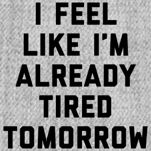 Tired Tomorrow Funny Quote Sportswear - Snap-back Baseball Cap
