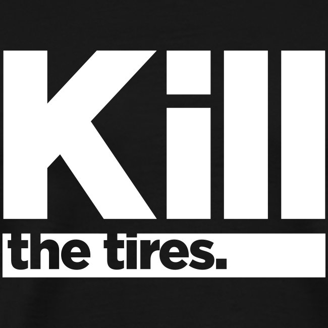 Kill - the tires: Neon Logo Heavyweight Shirt [You Pick Shirt Color]
