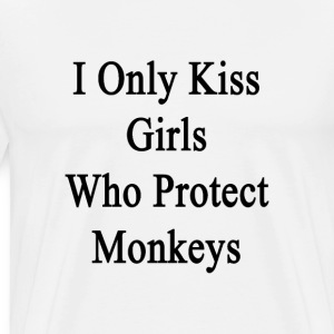 i_only_kiss_girls_who_protect_monkeys T-Shirts - Men's Premium T-Shirt