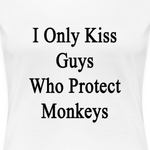 i_only_kiss_guys_who_protect_monkeys Women's T-Shirts - Women's Premium T-Shirt