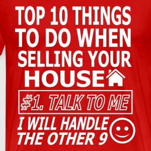 TOP 10 THINGS WHEN SELLING YOUR HOUSE - Men's Premium T-Shirt