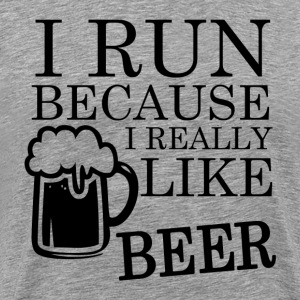 I Run because I really like BEER funny shirt - Men's Premium T-Shirt