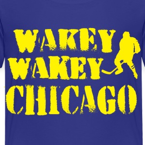 Wakey Wakey Chicago Baby & Toddler Shirts - Toddler Premium T-Shirt