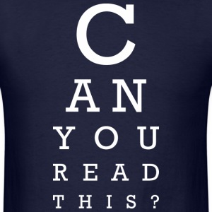 Can you read this (dark) T-Shirts - Men's T-Shirt