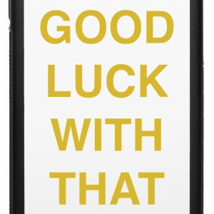 Good luck with that - iPhone 6/6s Rubber Case