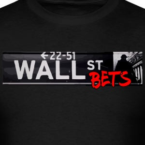 Wall Street Bets T-Shirts - Men's T-Shirt