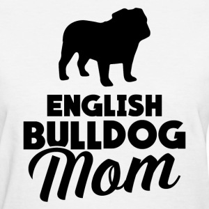 English Bulldog Mom Women's T-Shirts - Women's T-Shirt