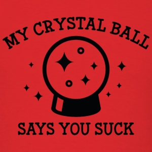 My Crystal Ball - Men's T-Shirt