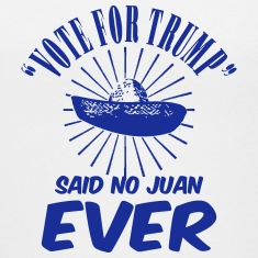 Vote Trump Said No Juan Women's T-Shirts