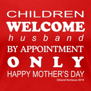 Children Welcome - Happy Mother's Day - Women's Premium T-Shirt