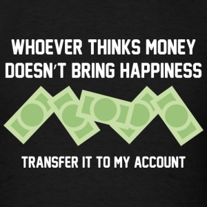 Transfer It To My Account - Men's T-Shirt