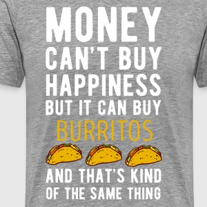 Burritos Money can't Buy Unique Gift Idea T-shirt T-Shirts - Men's Premium T-Shirt