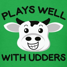 Plays Well With Udders
