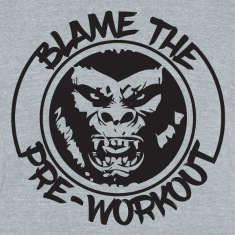 BlameThePreworkoutGorilla T-Shirts