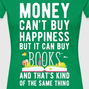 Books Money can't Buy Unique Gift Idea T-shirt Women's T-Shirts - Women's Premium T-Shirt