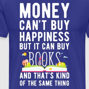 Books Money can't Buy Unique Gift Idea T-shirt T-Shirts - Men's Premium T-Shirt