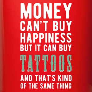Tattoos Money can't Buy Unique Gift Idea T-shirt Mugs & Drinkware - Full Color Mug