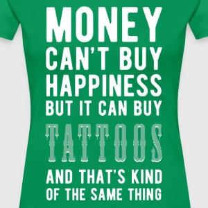 Tattoos Money can't Buy Unique Gift Idea T-shirt Women's T-Shirts - Women's Premium T-Shirt