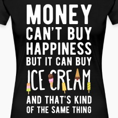 Happiness Money T-Shirts | Spreadshirt