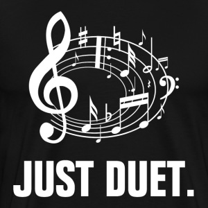 Just Duet Musical Sing A Song T-Shirts - Men's Premium T-Shirt